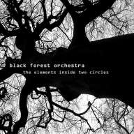 Cover for 'The Elements inside Two Circles' by Black Forest Orchestra